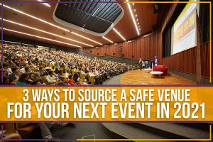 Read more about the article 3 Ways To Source A Safe Venue For Your Next Event In 2021