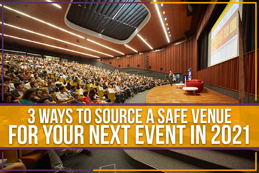You are currently viewing 3 Ways To Source A Safe Venue For Your Next Event In 2021